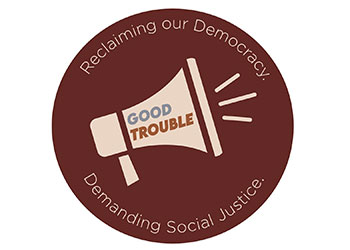 """Logo that says """"Reclaiming our Democracy, Demanding Social Justice, Good Trouble."""""""