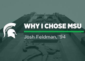 Why I Chose MSU — Josh Feldman
