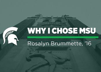 Why I Chose MSU — Rosalyn Brummette
