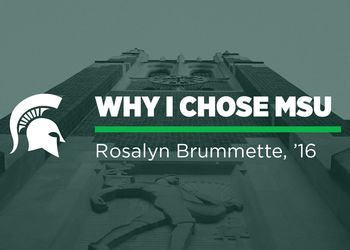 Why I Chose MSU — Rosalyn Brummette